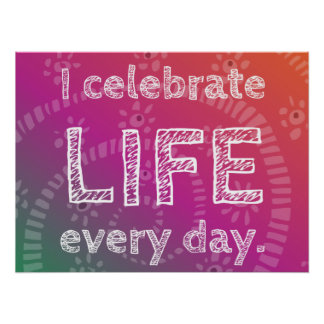Positive Affirmation Celebration Of Life Poster