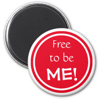 Positive affirmation free to be me red and white 2 inch round magnet
