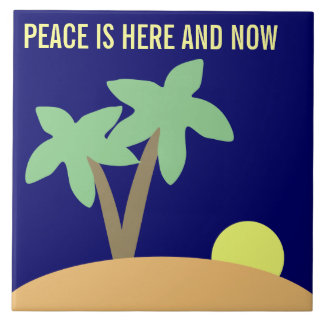 Positive Affirmation: Peace is Here and Now Ceramic Tile