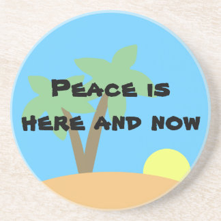 Positive Affirmation: Peace is Here and Now Sandstone Coaster