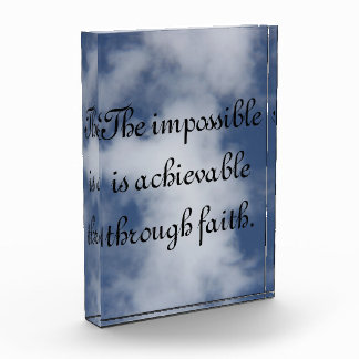 Positive Affirmation: The impossible is achievable Acrylic Award