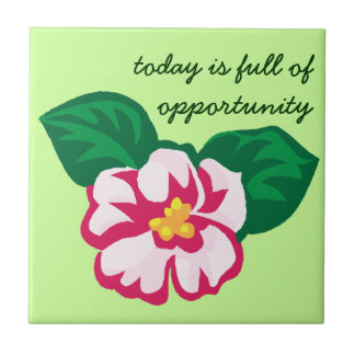 Positive Affirmation: Today is Full of Opportunity Tile