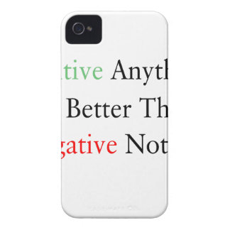 Positive anything is better than negative nothing. iPhone 4 cover