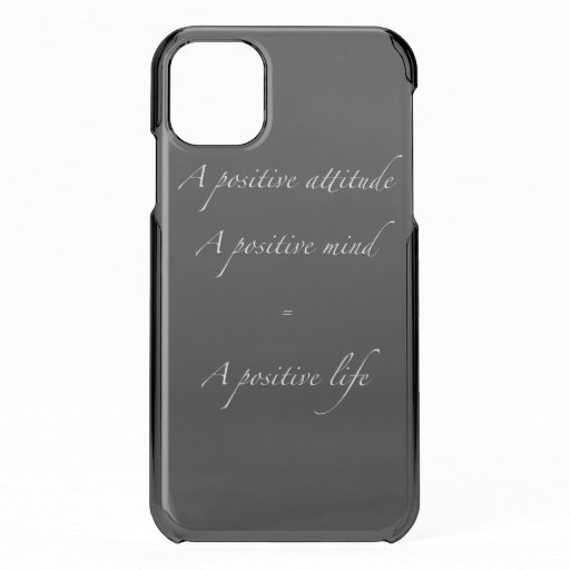 Positive Attitude Mind Life iPhone 11 Case