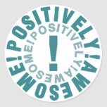 Positive & Awesome Round Sticker