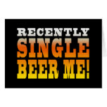 Positive Being Single Gift Ideas : Single Beer Me Greeting Cards