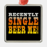 Positive Being Single Gift Ideas : Single Beer Me Christmas Ornaments