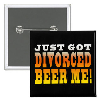 Positive Divorce Gift Ideas : Divorced Beer Me Button