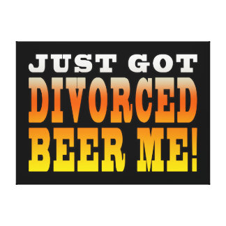 Positive Divorce Gift Ideas : Divorced Beer Me Gallery Wrap Canvas