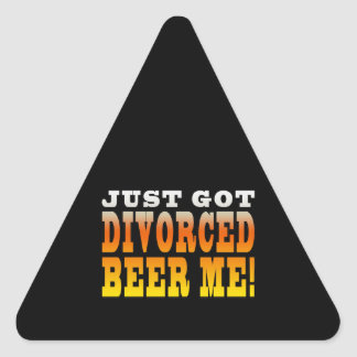 Positive Divorce Gift Ideas : Divorced Beer Me Triangle Sticker