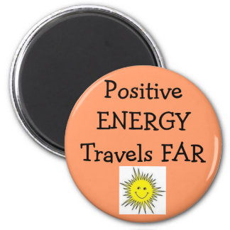 Positive Energy Travels Far 2 Inch Round Magnet