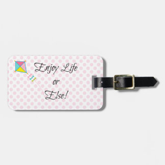 Positive Funny Enjoy Life Quote Tag For Luggage