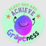 Positive Grape Pun - Blast Off  Achieve Grapeness Classic Round Sticker