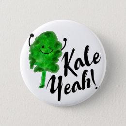 Positive Kale Pun - Kale Yeah! Pinback Button
