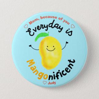 Positive Mango Pun - Everyday is Mangonificent Pinback Button