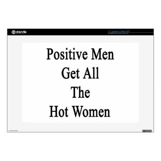 """Positive Men Get All The Hot Women Decal For 15"""" Laptop"""