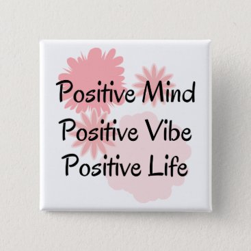 PatiDesigns Positive Mind, Positive Vibe, Positive Life Quote Button