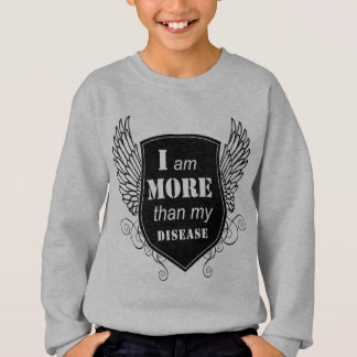 Positive motivational I AM MORE THAN my disease Sweatshirt