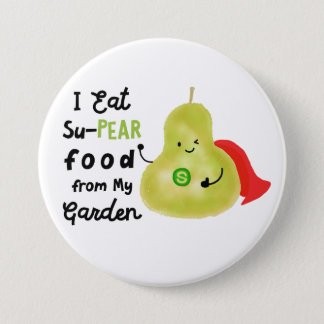 Positive Pear Pun - SuPear Food from my Garden Pinback Button