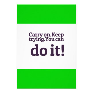 POSITIVE QUOTES MOTIVATIONAL CARRY ON KEEP TRYING INVITATIONS