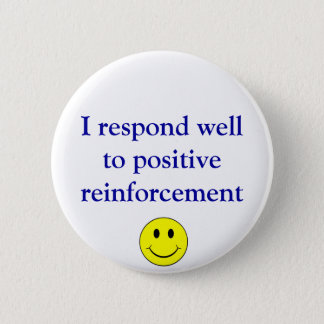 Positive reinforcement pinback button