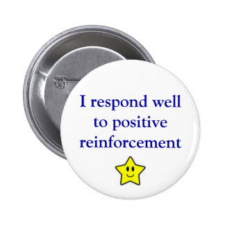 Positive reinforcement pinback button