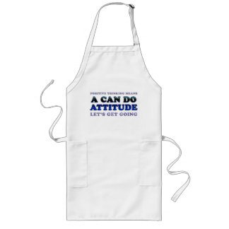 Positive Thinking Means Long Apron