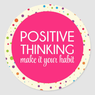 Positive Thinking Quote Classic Round Sticker