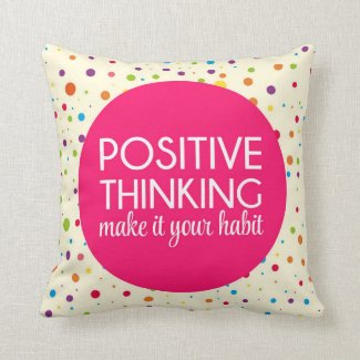 Positive Thinking Quote Throw Pillow