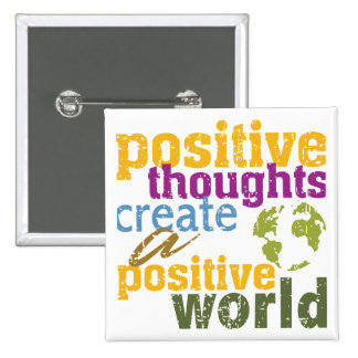 Positive Thoughts Create a Positive World 2 Inch Square Button