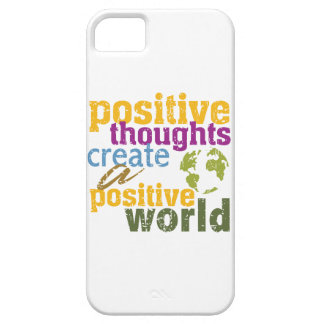 Positive Thoughts Create a Positive World iPhone 5 Case