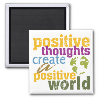 Positive Thoughts Create a Positive World Magnet