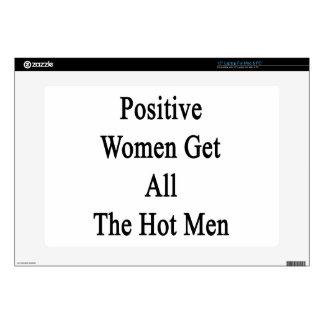 "Positive Women Get All The Hot Men 15"" Laptop Skins"