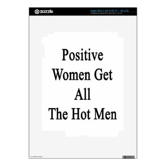 Positive Women Get All The Hot Men Skins For iPad 3