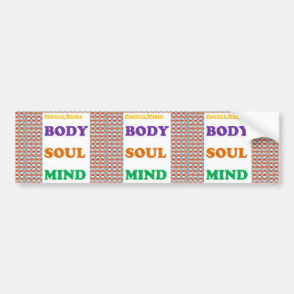 Positive words: Body Soul Mind  Yoga Meditation Bumper Stickers