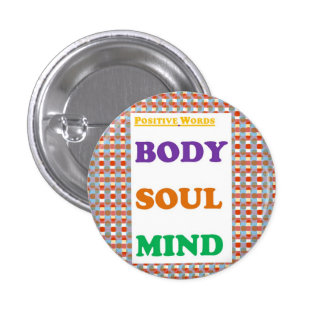 Positive words: Body Soul Mind  Yoga Meditation 1 Inch Round Button