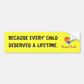 Positive Youth Bumper Sticker Car Bumper Sticker