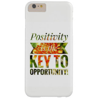 Positivity is the Key to Opportunity Barely There iPhone 6 Plus Case