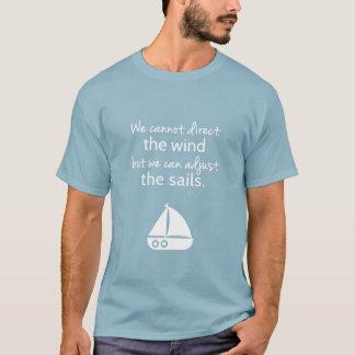 Positivity Mindset Nautical Sail boat Quote T-Shirt