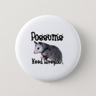 """""""Possums Need Love Too!"""" buttton Button"""