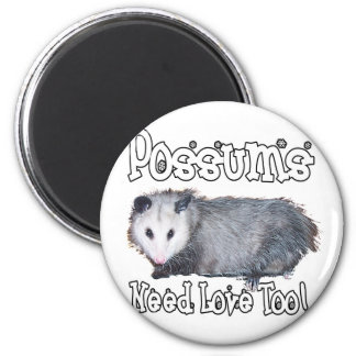 Possums Need Love Too Magnet