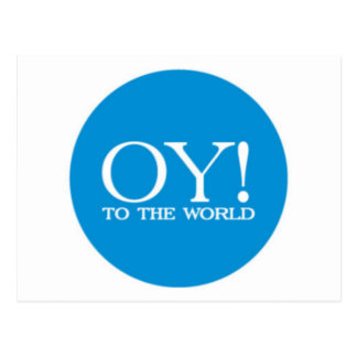 Post Card - Oy! to the World