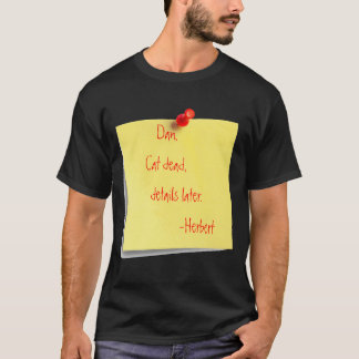 post-it-note, Dan,Cat dead,        details late... T-Shirt