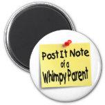 Post It Note of a Whimpy Parent Fridge Magnet