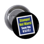 Post Office Make Stamps! Not War! Button
