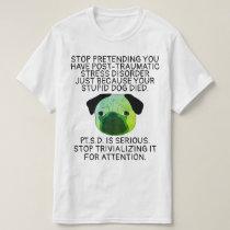 """Post Traumatic Stress Disorder"" Shirt"