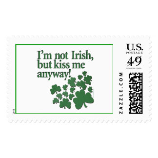 POSTAGE: I'm not Irish, but kiss me anyway!