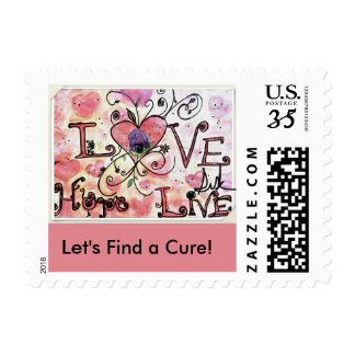 Postage Stamp Love, Live and Hope: Find a Cure