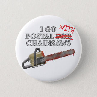 Postal For Chainsaws Pinback Button