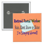 """Postal Worker Rain Sleet Snow """"STAYING HOME"""" 2 Inch Square Button"""